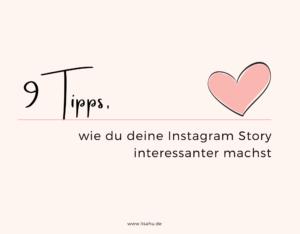 9 Tipps, wie du deine Instagram Story interessanter machst
