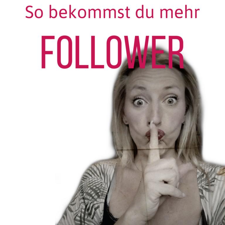 So bekommst du mehr Follower