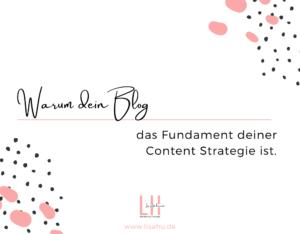 Warum dein Blog das Fundament deiner Content Strategie ist.
