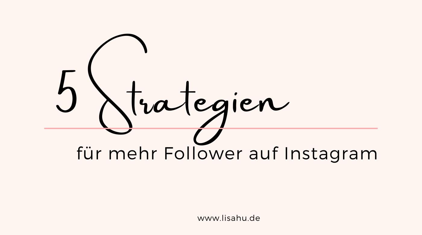 5 Strategien, mit denen du auch 2021 auf Instagram mehr Follower gewinnen kannst