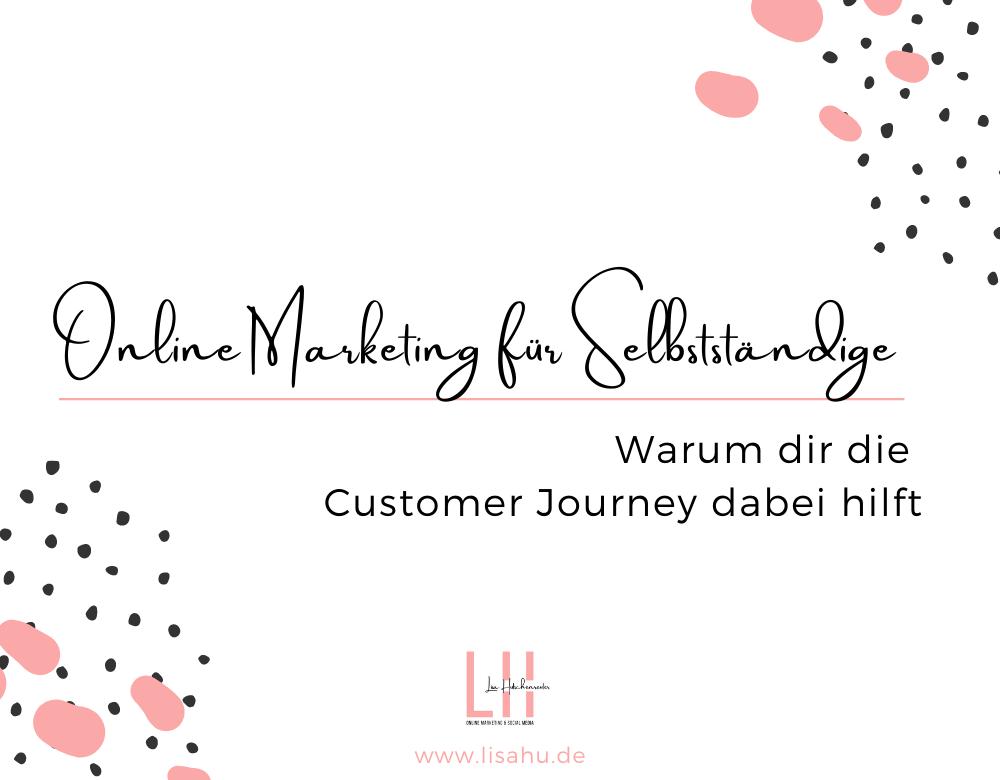 Online Marketing für Selbstständige: Warum dir die Customer Journey dabei hilft